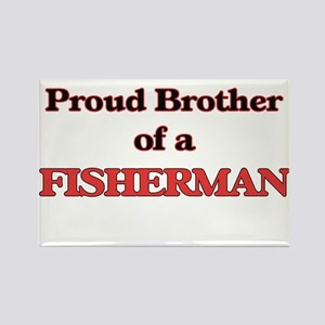 Proud Brother of a Fisherman Magnets