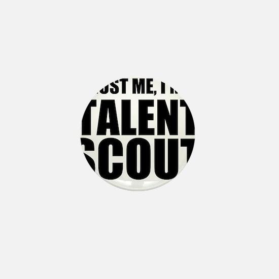 Trust Me, I'm A Talent Scout Mini Button
