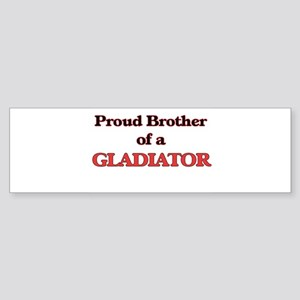Proud Brother of a Gladiator Bumper Sticker