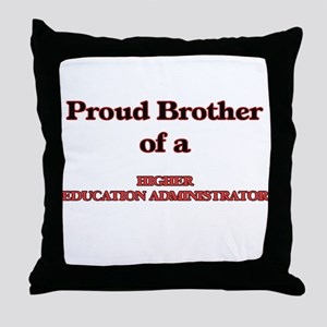 Proud Brother of a Higher Education A Throw Pillow