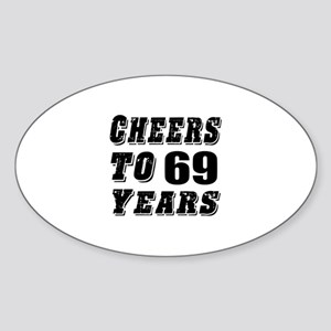 Cheers To 69 Sticker (Oval)