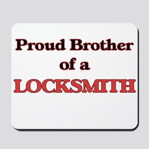 Proud Brother of a Locksmith Mousepad