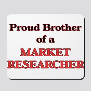 Proud Brother of a Market Researcher Mousepad