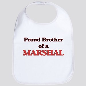 Proud Brother of a Marshal Bib