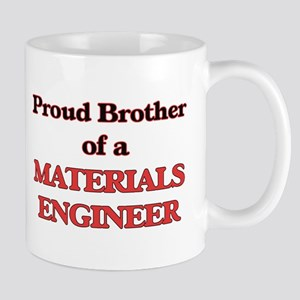 Proud Brother of a Materials Engineer Mugs