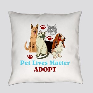 Pet Lives Matter Adopt Everyday Pillow