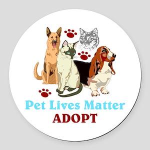 Pet Lives Matter Adopt Round Car Magnet