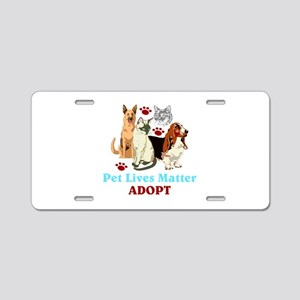 Pet Lives Matter Adopt Aluminum License Plate