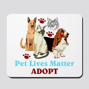 Pet Lives Matter Adopt Mousepad