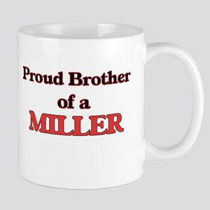 Proud Brother of a Miller Mugs