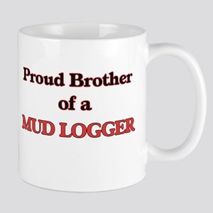 Proud Brother of a Mud Logger Mugs