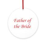 Father of the Bride Round Ornament
