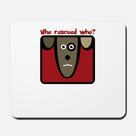 who rescued who? Mousepad