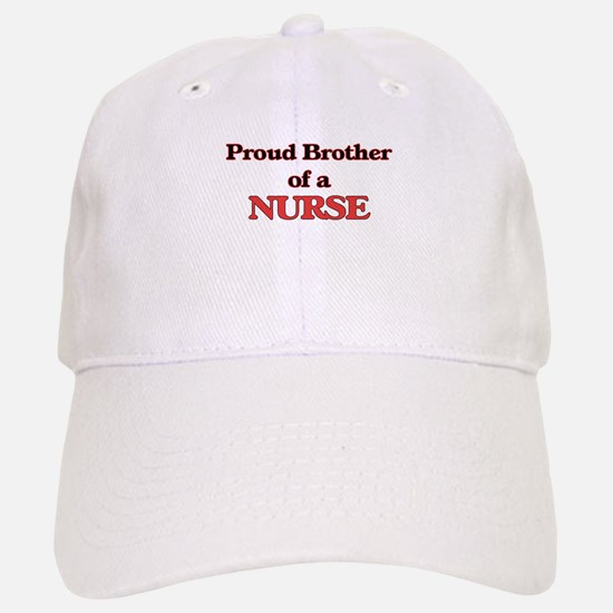 Proud Brother of a Nurse Baseball Baseball Cap