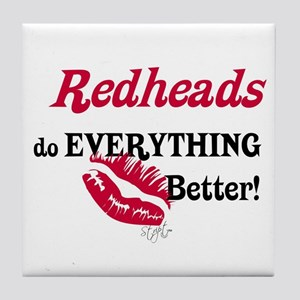 Redheads do EVERYTHING better Tile Coaster