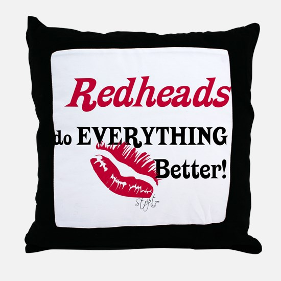Redheads do EVERYTHING better Throw Pillow