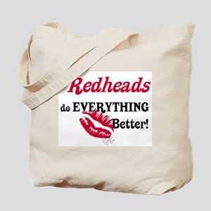 Redheads do EVERYTHING better Tote Bag