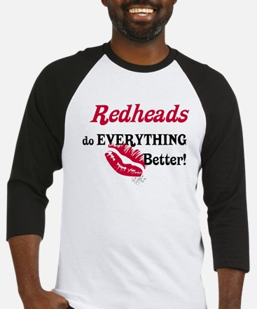 Redheads do EVERYTHING better Baseball Jersey