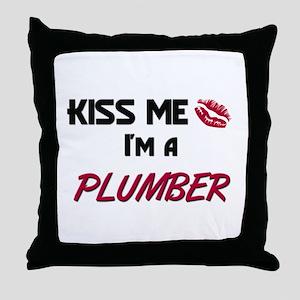 Kiss Me I'm a PLUMBER Throw Pillow