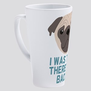 I Was Told There'd Be Bacon 17 oz Latte Mug