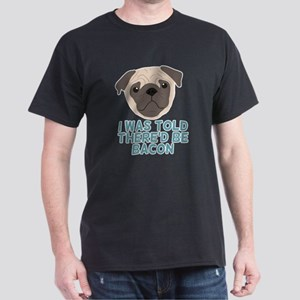 I Was Told There'd Be Bacon Dark T-Shirt
