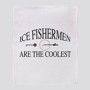 Ice fishermen are the coolest Throw Blanket