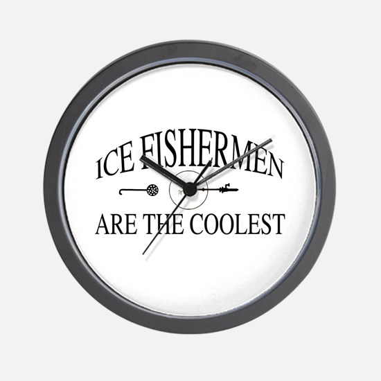 Ice fishermen are the coolest Wall Clock