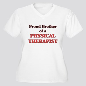 Proud Brother of a Physical Ther Plus Size T-Shirt