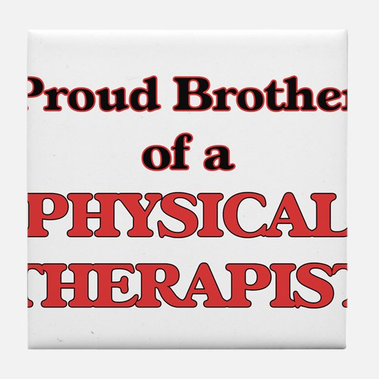 Proud Brother of a Physical Therapist Tile Coaster