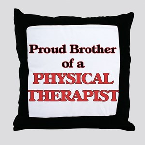 Proud Brother of a Physical Therapist Throw Pillow