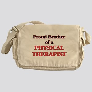 Proud Brother of a Physical Therapis Messenger Bag