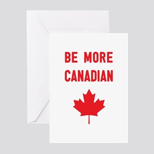 Be More Canadian Greeting Cards