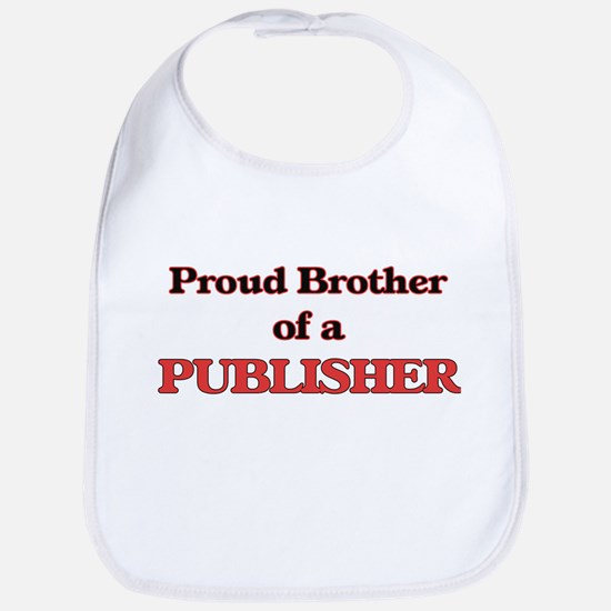 Proud Brother of a Publisher Bib