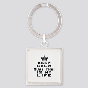 Muay Thai Is My Life Square Keychain
