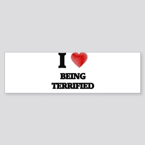 being terrified Bumper Sticker