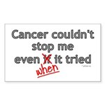 Cancer Couldn't Stop Me Rectangle Sticker