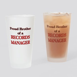 Proud Brother of a Records Manager Drinking Glass