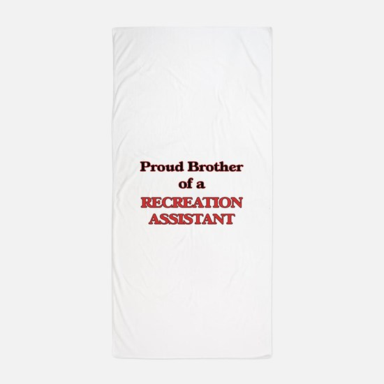 Proud Brother of a Recreation Assistan Beach Towel