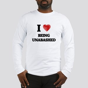 being unabashed Long Sleeve T-Shirt