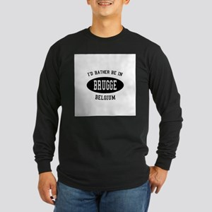 I'd Rather Be in Brugge, Belg Long Sleeve Dark T-S