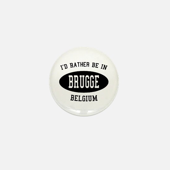 I'd Rather Be in Brugge, Belg Mini Button