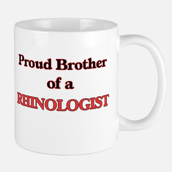Proud Brother of a Rhinologist Mugs