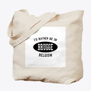 I'd Rather Be in Brugge, Belg Tote Bag