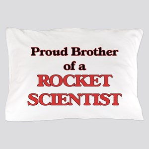 Proud Brother of a Rocket Scientist Pillow Case