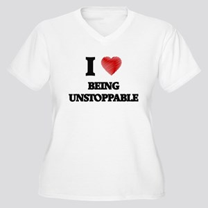 being unstoppable Plus Size T-Shirt