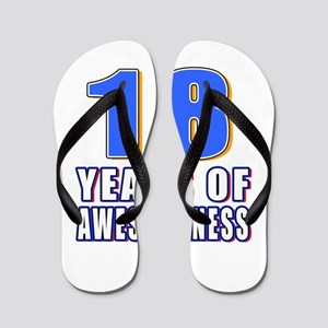 18 Years Of Awesomeness Flip Flops