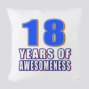 18 Years Of Awesomeness Woven Throw Pillow