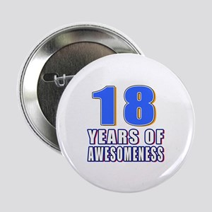 """18 Years Of Awesomeness 2.25"""" Button"""
