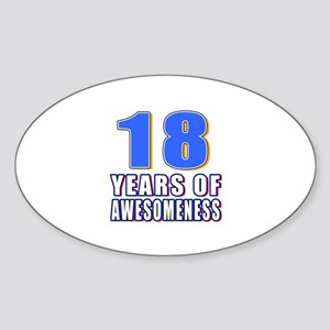 18 Years Of Awesomeness Sticker (Oval)