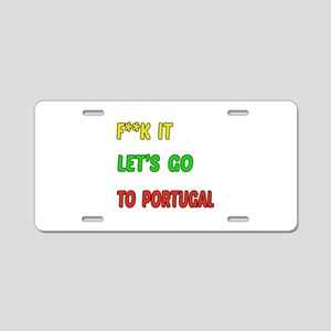 Let's go to Portugal Aluminum License Plate